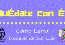 Canto Pascua 2018 – Quédate con Él (Arquidiócesis de Chihuahua)