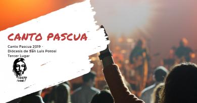 Canto Pascua 2019 – Diócesis de San Luis Potosí